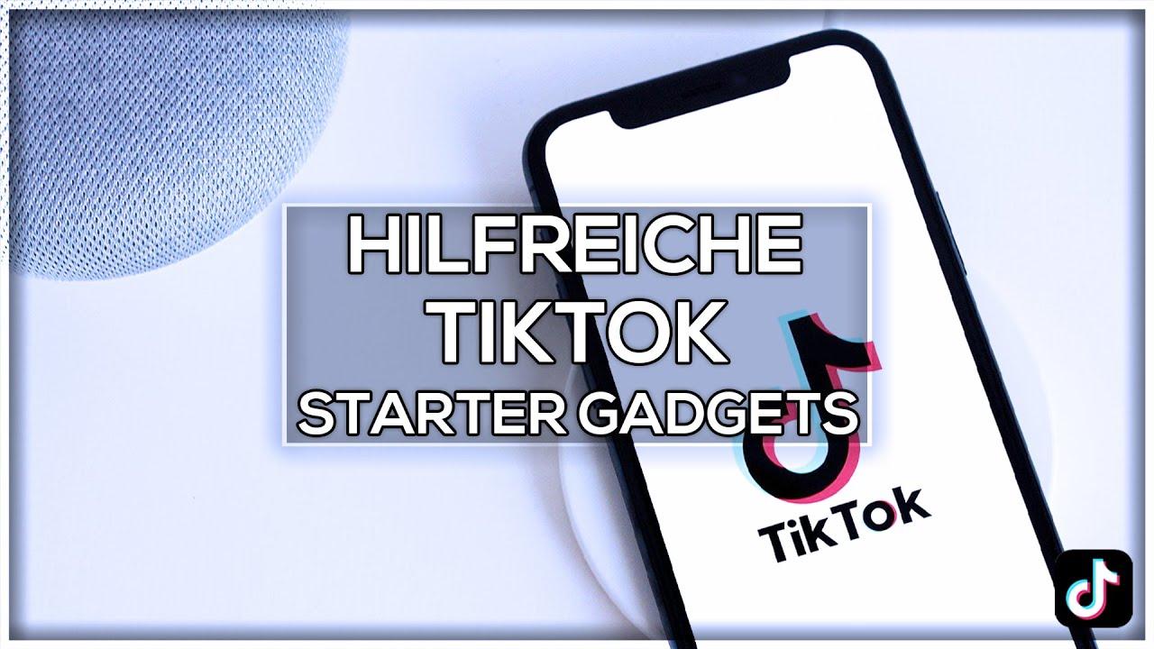 Die hilfreichsten TikTok Starter Gadgets -- Deine Karriere kann beginnen! 📈