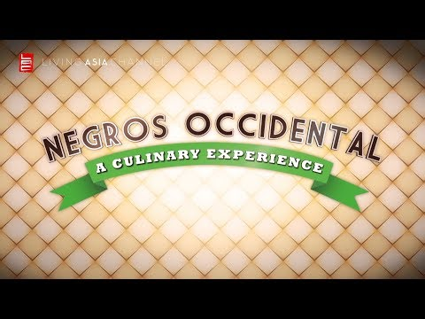 CUISINE ASIA: NEGROS OCCIDENTAL A CULINARY EXPERIENCE | Living Asia Channel (HD)