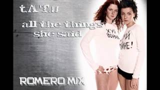 t.A.T.u - All the things she said [New House Remix] (Romero Mix)
