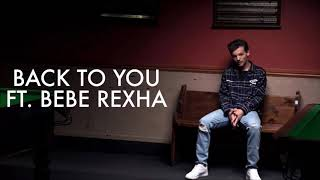 Louis Tomlinson ft. Bebe Rexha & Digital Farm Animals - Back To You (Official Clean Version)