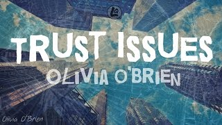 Trust Issues Olivia O'brien Lyrics