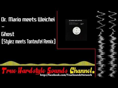 Dr. Mario meets Weichei - Ghost (Stylez meets Tonteufel Remix)
