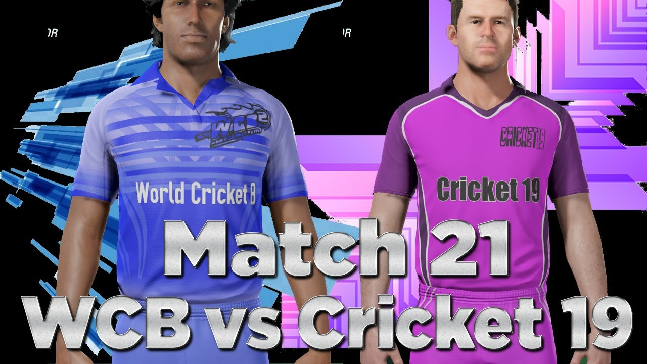 World Cricket Battle vs Cricket 19 2020 Best Cricket Games championship League of Gaming Live Score
