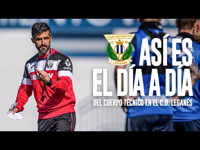 🎥 Así es EL DÍA A DÍA del cuerpo técnico en el C.D. Leganés