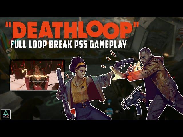 Deathloop: Full Loop Break - PS5 Gameplay