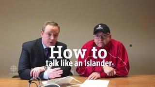 P.E.I. slang: How to talk like an Islander