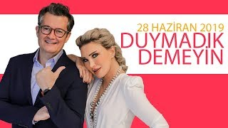 Duymadık Demeyin - 28 Haziran 2019 - Seren Serengil - Cengiz Semercioğlu