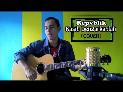 REPVBLIK - KASIH DENGARKANLAH (COVER) | Agam Anggawan