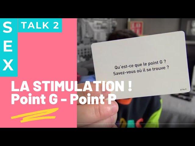 SEXTALK2 - Point G ou Point P ?! : Pourquoi je pense que la stimulation n'est pas une obligation !