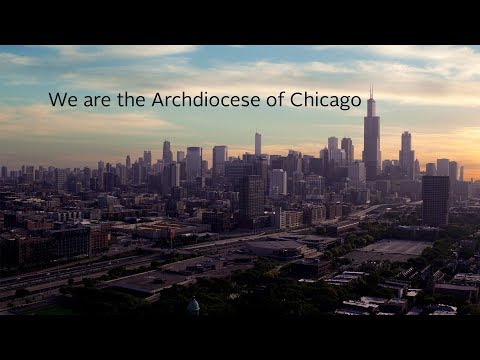 WE ARE THE ARCHDIOCESE OF CHICAGO