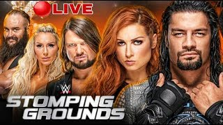 WWE STOMPING GROUNDS LIVE STREAM 6/23/2019 FULL SHOW FAN REACTIONS JUNE 23TH 2019
