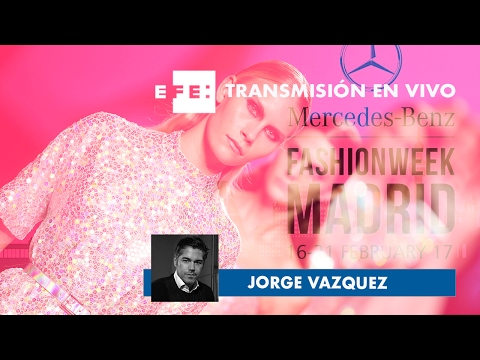 Desfiles MERCEDES-BENZ FASHION WEEK MADRID 2017 - JORGE VÁZQUEZ
