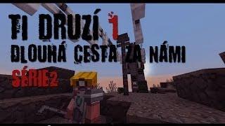 cmm ti druz s02 1 dl dlouh cesta za nmi   česk minecraft film seril cz hd