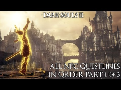 Dark Souls 3 - All NPC & Questlines In Order [Part 1/3]