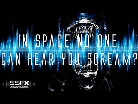 Alien's tagline was wrong! What is sound in space?   SSFX Space Sound Effects