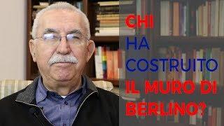 GIULIETTO CHIESA CHI HA COSTRUITO IL MURO DI BERLINO