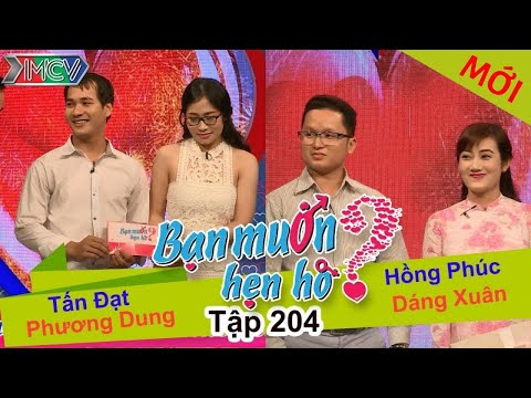 Tấn Đạt - Phương Dung | Hồng Phúc - Dáng Xuân | BẠN MUỐN HẸN HÒ | Tập 204 | 19/09/2016