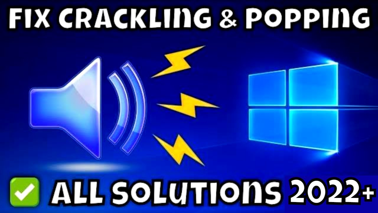 How to Fix Crackling Audio, Stuttering & Choppy Playback on Windows 10 – 2020 Tutorial [SOLVED]