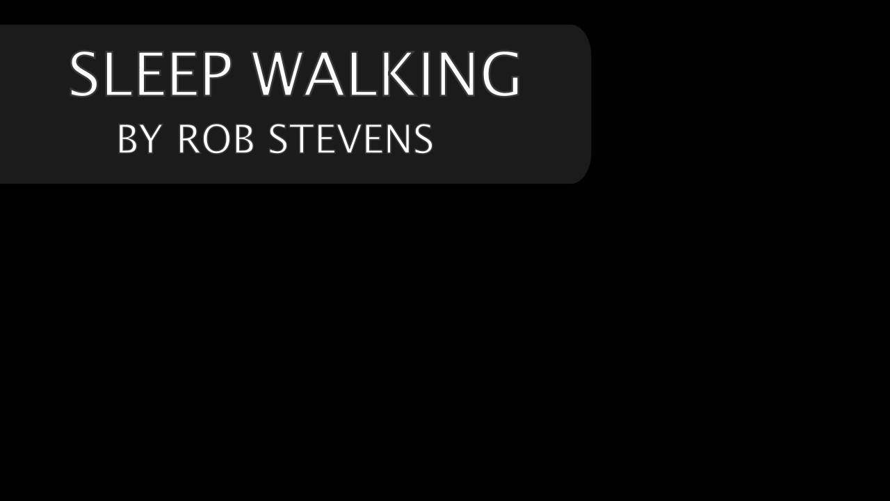 ROB STEVENS SLEEP WALKING