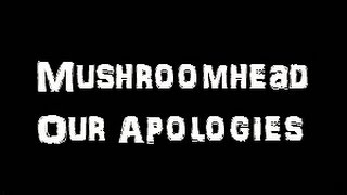 Watch Mushroomhead Our Apologies video