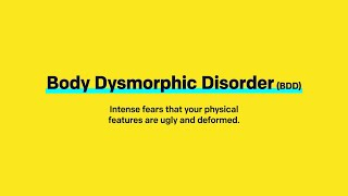 Body Dysmorphic Disorder (When the Mirror Lies).