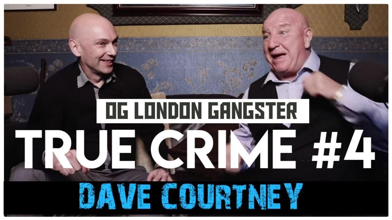 Original London Gangster: Dave Courtney | True Crime Podcast 4