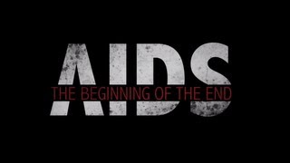 AIDS The Beginning of the END / SIDA el Principio del FIN