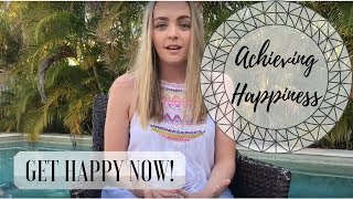 SIX STEPS TO ACHIEVING HAPPINESS!