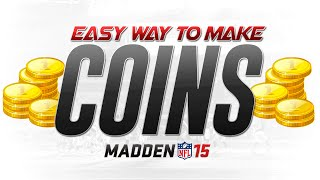 EASY WAY TO MAKE COINS in Madden 15 Ultimate Team - Quick MUT 15 COIN MAKING METHODS!