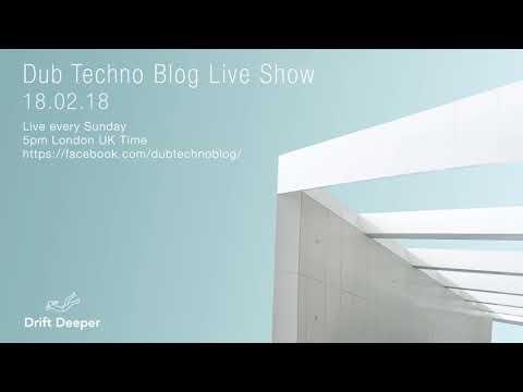 Dub Techno Blog Live Show 121 - 18.02.18