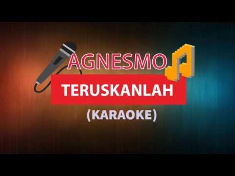 Agnes Monica   Teruskanlah Karaoke Tanpa Vocal Lirik
