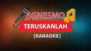 Agnes Monica   Teruskanlah Karaoke tanpa Vocal Lirik MP3