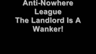 Anti-Nowhere League - The Landlord Is A Wanker! explicit