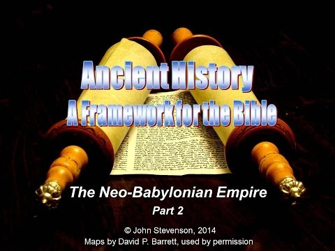 History & the Bible 20: Neo-Babylonian Empire - Part 2