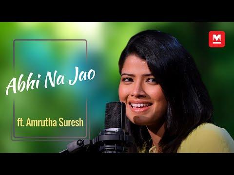 Abhi Na Jao (Cover) ft. Amrutha Suresh