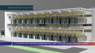 Yvelines | Le nouveau data center d'Aubergenville prêt à accueillir ses premiers clients