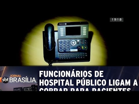Funcionários de hospital público ligam a cobrar para pacientes | Jornal SBT Brasília 07/06/2018