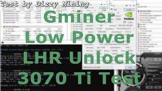 Lower power LHR Unlock with Gminer 2.67 - RTX 3070 TI ETH Mining