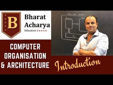 COA | Introduction to Computer Organisation & Architecture | Bharat Acharya Education