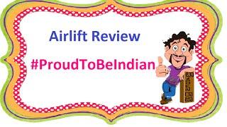Airlift Hindi Movie Review | Akshay Kumar | Nimrat Kaur | Feryna Wazheir | Maruthi Talkies