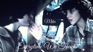 Mike & Eleven • Everytime We Touch