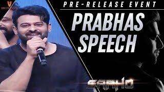 Prabhas Speech | Saaho Pre Release Event | Shraddha Kapoor | Sujeeth | Ghibran | UV Creations