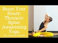 Lose the Hunchback: Thoracic Spine Awakening Yoga -- Full Class (42 min)