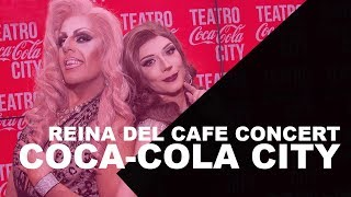 Reina del Café Concert en Teatro Coca-Cola City