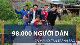 98.000 người dân Cà Mau di tản tránh bão | VTC1