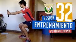Sesión 32 de entrenamiento con el preparador físico del C.D. Leganés #QuédateEnCasa