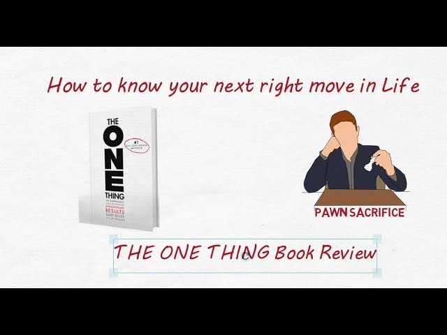 How to Know your Next right Move in Life: The One Thing book review and application