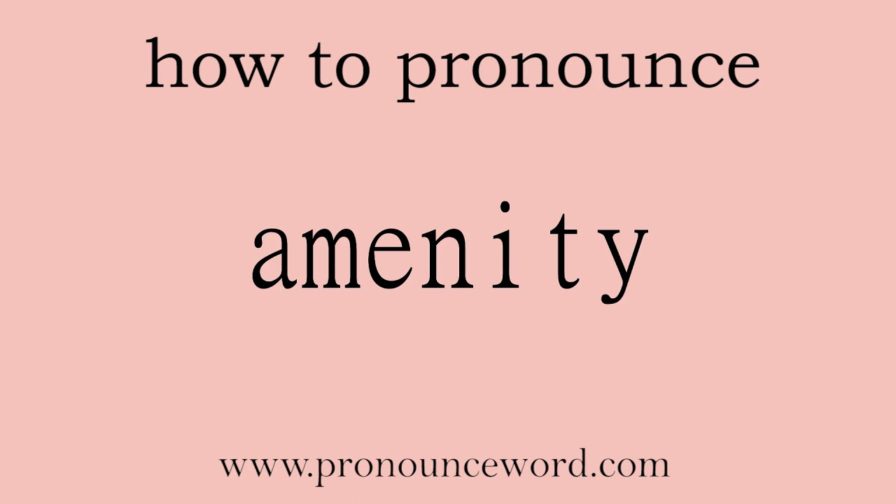 amenity: How to pronounce amenity in english (correct!).Start with