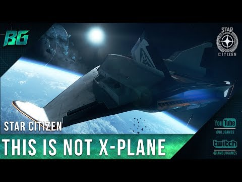 Star Citizen 3.1 | First Impressions (This Is Not X-Plane) EP:1