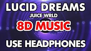 Juice WRLD - Lucid Dreams (8D MUSIC)